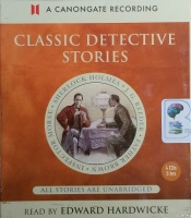 Classic Detective Stories written by Various Mystery Writers performed by Edward Hardwicke on CD (Unabridged)
